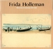 Frida Holleman Memories of Indonesia 1937-1945